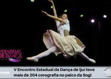 V Encontro Estadual de Dança de Ijuí teve mais de 204 corografia no palco da Sogi